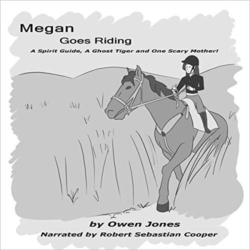 Couverture de Megan Goes Riding: A Spirit Guide, a Ghost Tiger, and One Scary Mother!