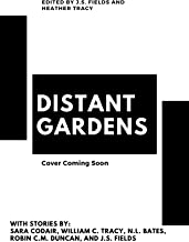 Distant Gardens: Ten Stories of Exploration, Biodiversity, and Found Family (English Edition)
