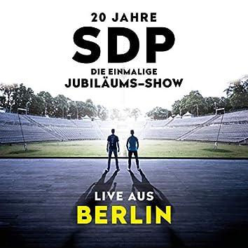 20 Jahre SDP - Die einmalige Jubiläums-Show (Live aus Berlin)