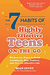 The 7 Habits of Highly Effective Teens on the Go: Wisdom for Teens to Build Confidence, Stay Positive, and Live an Effective Life Kindle Edition