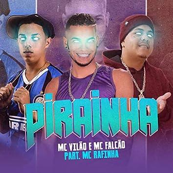 Pirainha (feat. Mc Rafinha)