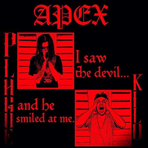 I saw the devil and he smiled at me. [Explicit]
