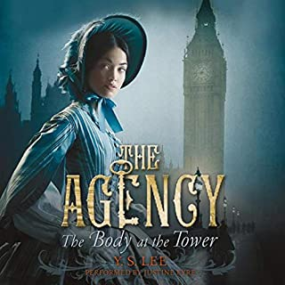 The Body at the Tower     The Agency, Book 2              By:                                                                                                                                 Y. S. Lee                               Narrated by:                                                                                                                                 Justine Eyre                      Length: 7 hrs and 40 mins     94 ratings     Overall 4.3