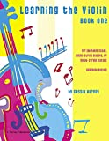 Learning the Violin, Book One: Expanded Edition...