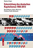 Entwicklung des deutschen Kapitalismus 1950-2013: Besch�ftigung, Zyklus, Mehrwert, Profitrate, Kredit, Weltmarkt