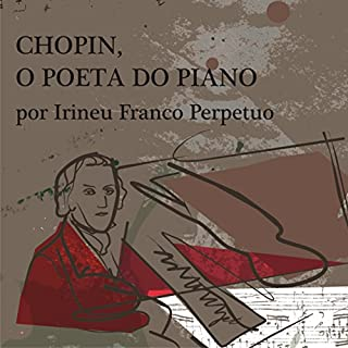 Chopin, o Poeta do Piano [Chopin, the Poet of the Piano] audiobook cover art