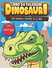 Libro da colorare  dinosauri - per bambini a partire da 3 anni - con paesaggi: Libro da colorare sui dinosauri per bambini - Libro da colorare bambini ... |21,59 x 27,94 cm|71 pagine (Italian Edition)