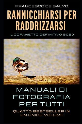 Rannicchiarsi per Raddrizzarsi: Manuali di Fotografia per Tutti