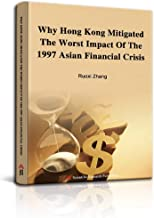 Why Hong Kong mitigated the worst impact of the 1997 Asian financial crisis?