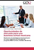 Oportunidades de mercado para una business school mexicana