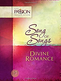 Song of Songs: Divine Romance (The Passion Translation) (Paperback) – A Perfect Religious Gift for Birthdays, Holidays, an...