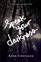 Speak Your Darkness