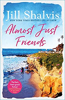 Almost Just Friends: Heart-warming and feel-good - the perfect pick-me-up! by [Jill Shalvis]