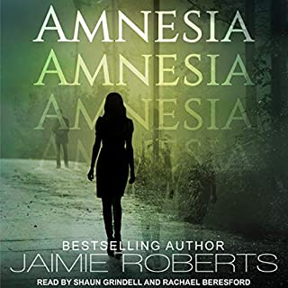 Amnesia                   By:                                                                                                                                 Jaimie Roberts                               Narrated by:                                                                                                                                 Rachael Beresford,                                                                                        Shaun Grindell                      Length: 8 hrs and 16 mins     Not rated yet     Overall 0.0