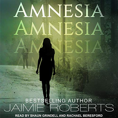 Amnesia                   By:                                                                                                                                 Jaimie Roberts                               Narrated by:                                                                                                                                 Rachael Beresford,                                                                                        Shaun Grindell                      Length: 8 hrs and 16 mins     5 ratings     Overall 5.0