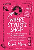 Where Stylists Shop: The Fashion Insider's Ultimate Guide - Booth Moore
