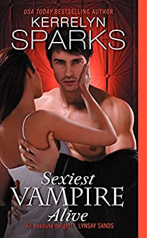 Sexiest Vampire Alive (Love at Stake Book 11) by [Kerrelyn Sparks]