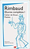 Oeuvres complètes - Tome 1, Cahier de Douai ; Poésies