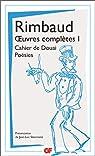 Oeuvres complètes, tome 1 : Cahier de Douai ; Poésies par Rimbaud