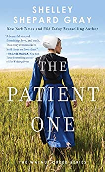 The Patient One (Walnut Creek Series, The Book 1) by [Shelley Shepard Gray]