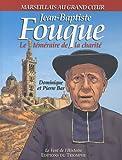 Jean-Baptiste Fouque, Le téméraire de la charité