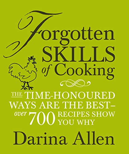Forgotten Skills of Cooking (English Edition)