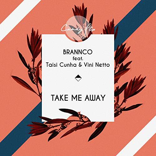 Take Me Away (feat. Taísi Cunha & Vini Netto) (Original Mix)