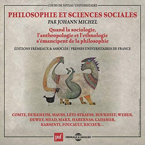 Philosophie et sciences sociales (Quand la sociologie, l'anthropologie et l'ethnologie s'émancipent de la philosophie)