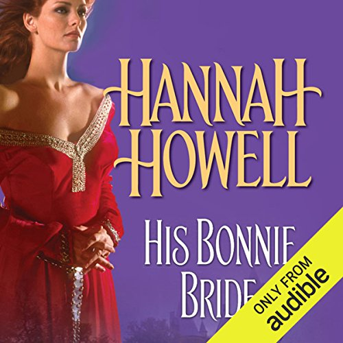 His Bonnie Bride                   By:                                                                                                                                 Hannah Howell                               Narrated by:                                                                                                                                 MacNab Ashford                      Length: 11 hrs and 33 mins     2 ratings     Overall 5.0