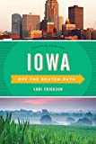 Iowa Off the Beaten Path®: Discover Your Fun (Off the Beaten Path Series)