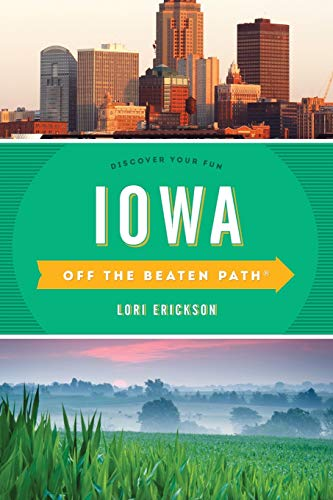 Iowa Off the Beaten Path®: Discover Your Fun, Tenth Edition