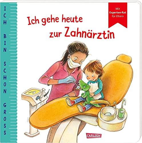 Ich bin schon groß: Ich gehe heute zur Zahnärztin: Beispielgeschichte für Kinder ab 2 Jahren mit Expertinnen-Rat für Eltern | Kinderbuch rund um ... das Kleinkindern Mut und Familien stark macht