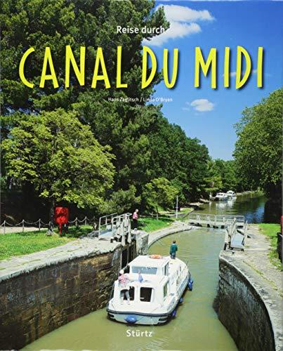Reise durch Canal du Midi: Ein Bildband mit über 200 Bildern auf 140 Seiten - STÜRTZ Verlag