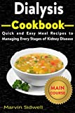 Dialysis Cookbook: Quick and Easy Meal Recipes to Managing Every Stages of Kidney Disease (English Edition)