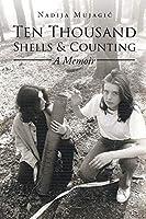 Ten Thousand Shells and Counting: A Memoir