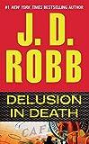 Delusion in Death (In Death, Book 35)