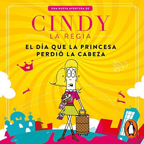 El día que la princesa perdió la cabeza [The Day the Princess Lost Her Mind] audiobook cover art