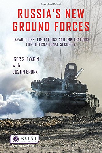 Sutyagin, I: Russia's New Ground Forces: Capabilities, Limitations and Implications for International Security (Whitehall Paper, Band 89)