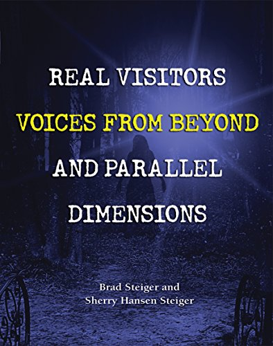 Real Visitors, Voices from Beyond, and Parallel Dimensions (English Edition)