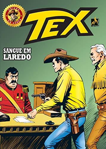 Tex Edição Em Cores 35. Sangue Em Laredo E Emboscada Fatal