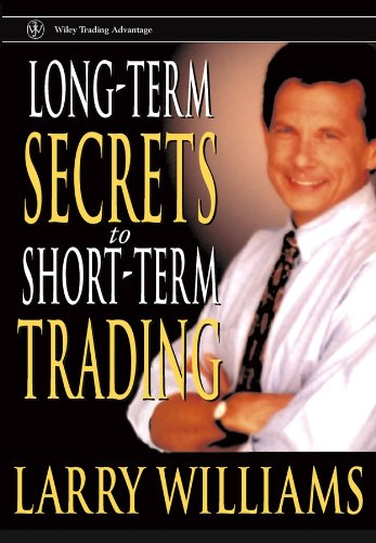 Long-Term Secrets to Short-Term Trading (Wiley Trading Book 78) eBook:  Williams, Larry: Amazon.in: Kindle Store