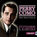 That's Where I Came In: Standards & Rarities von Perry Como