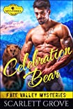 Celebration Bear (Bear Shifter Small Town Mystery Romance) (Fate Valley Mysteries Book 3)