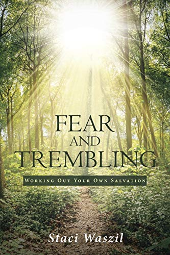 Fear and Trembling - Working Out Your Own Salvation