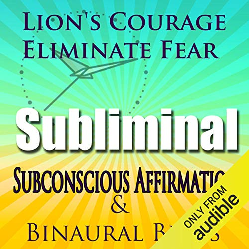 Lions' Courage, Extreme Courage Hypnosis audiobook cover art