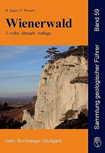 Wienerwald: Geologie, Stratigraphie, Landschaft und Exkursionen (Sammlung geologischer Führer)