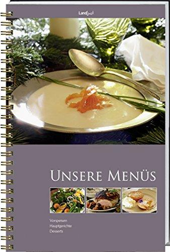 Landlust - Unsere Menüs: Vorspeise, Hauptgang, Dessert.