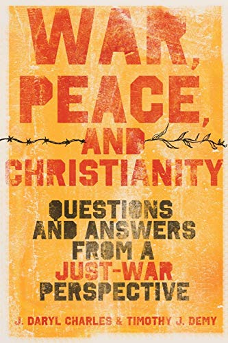 Image of War, Peace, and Christianity: Questions and Answers from a Just-War Perspective