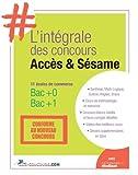 #L'intégrale Accès Sésame - Conforme au nouveau programme. 11 écoles de commerce. Bac+0 - Bac+1.