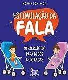 Estimulação da fala: 50 exercícios para bebês e crianças